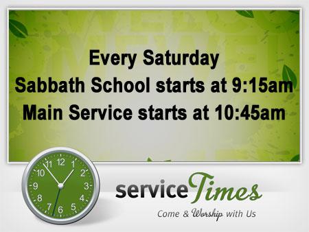 Service Times: Every Saturday, Sabbath School starts at 9:15am, Main Worship Service starts at 10:50am (Image)