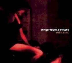Sour Girl by Stone Temple Pilots