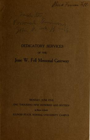 Dedicatory services of the Jesse W. Fell Memorial Gateway by David Felmley