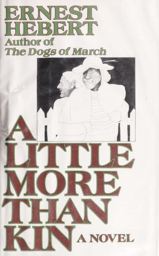 Cover of: A little more than kin   Ernest Hebert