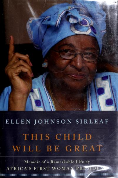 This child will be great by Ellen Johnson-Sirleaf